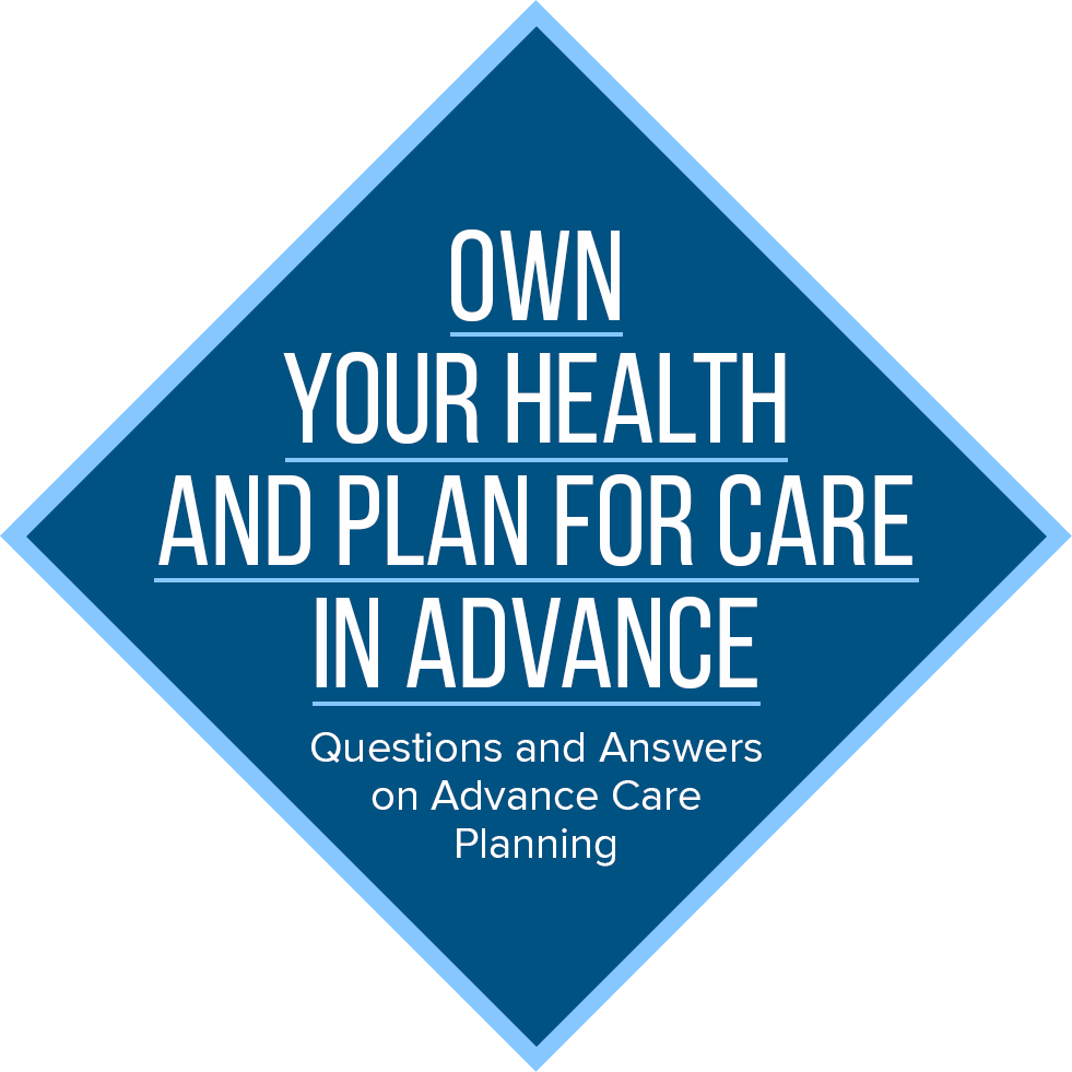Diamond with text inside that says Own Your Health and Plan for Care in Advance